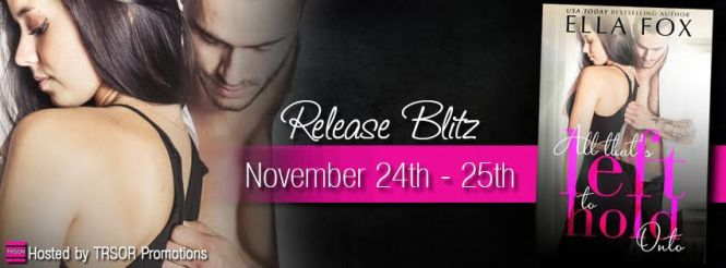 all that's left to hold onto release blitz